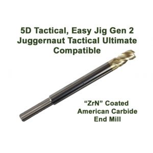 High Performance Enhanced ZRN Coated Carbide End Mill Compatible With 5d Tactical, Easy Jig Gen2 & Juggernaut Tactical